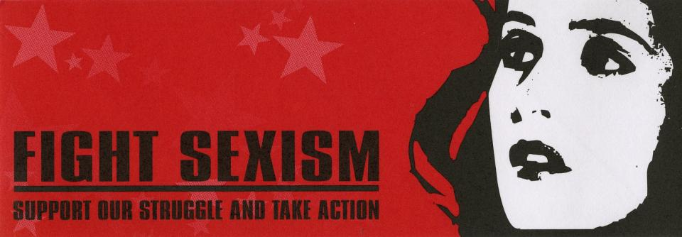 Fight Sexism: Support Our Struggle And Take Action