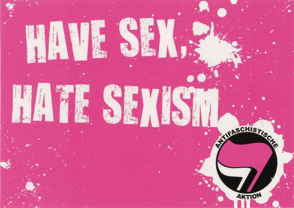 Have Sex. Hate Sexism.