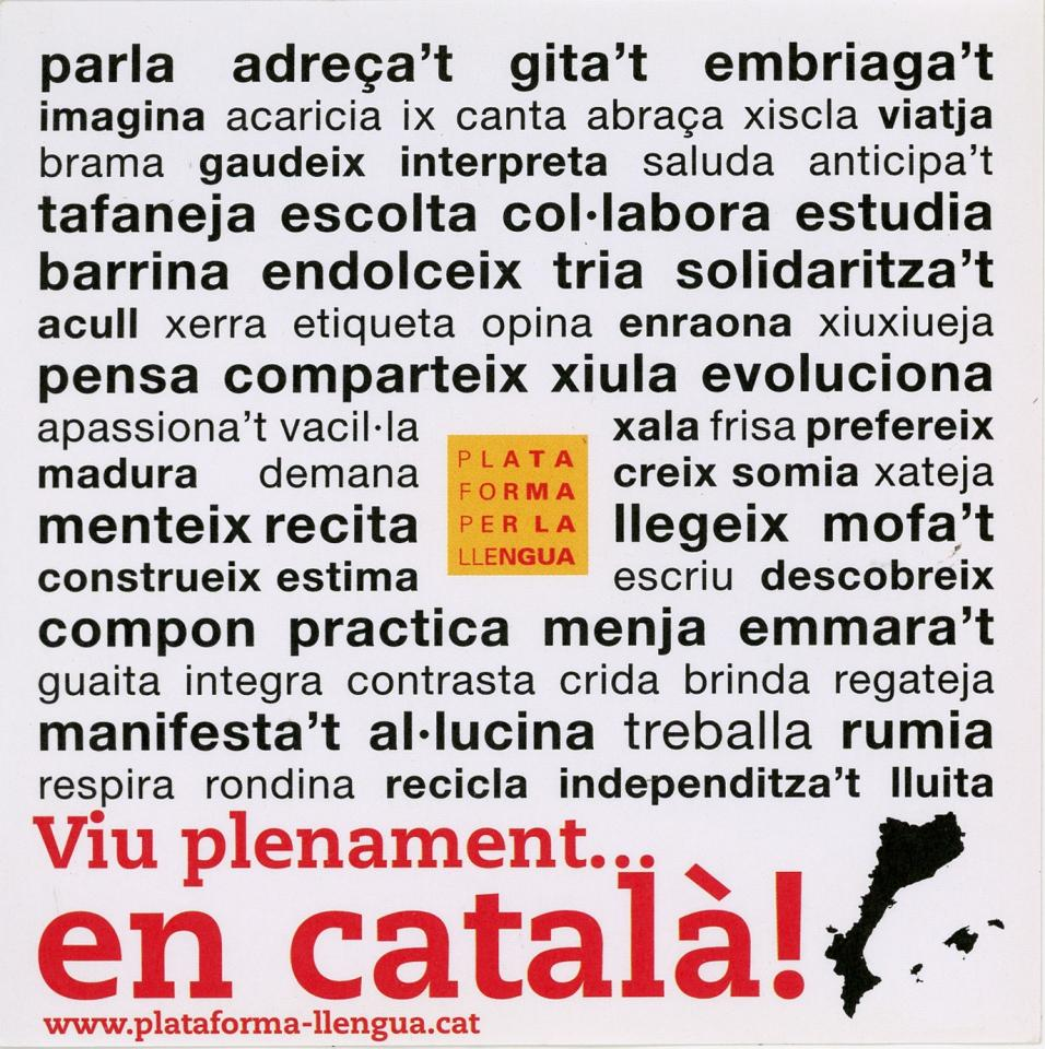 A white sticker with black text in the catalan language sponsored by Platforma Per La Llengua Catalán.