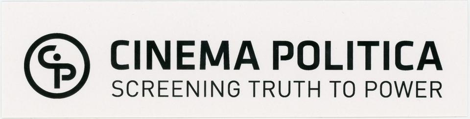 Cinema Politica: Screening Truth To Power