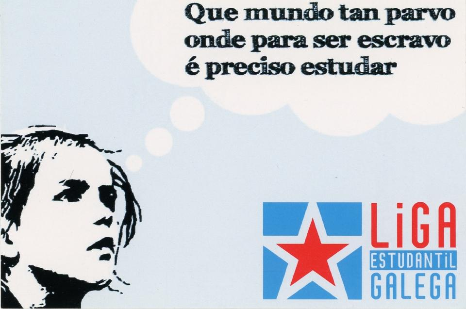 The sticker shows a sketch of the profile of a young girl with a thought bubble coming from her head. Inside the bubble is where the all of the text is place. On the bottom right of the sticker is the symbol for the organization Liga Estudantil Galega.