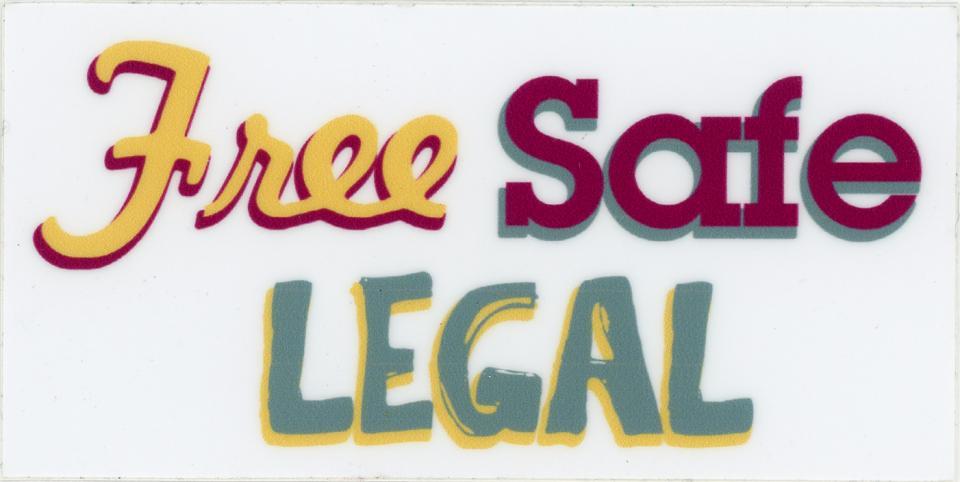 Free, Safe, LEGAL
